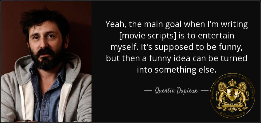screenplay-writing-quote-quentin-dupieux